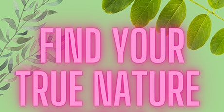Find Your True Nature Self Mastery Class tickets