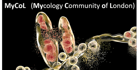 MyCoL (Mycology Community of London) Fourth Meeting tickets