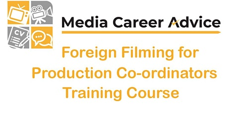 Foreign Filming for Production Co-ordinators tickets