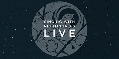 Singing With Nightingales: LIVE