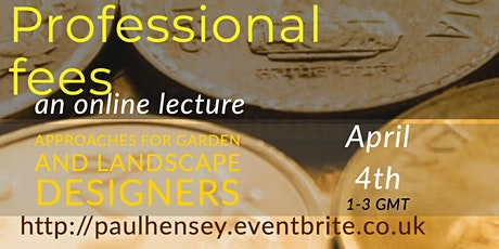 Setting Professional fees, for garden & landscape designers tickets
