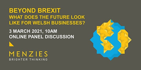 Beyond Brexit – what does the future look like for Welsh businesses? tickets