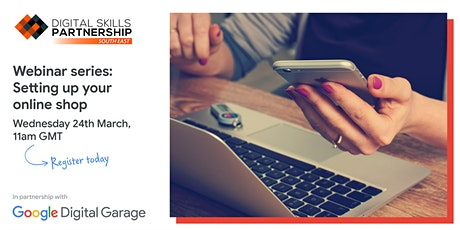 Setting Up Your Online Shop - Google Digital Garage tickets