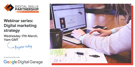Improve Your Digital Marketing Strategy - Google Digital Garage tickets