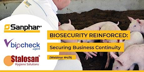 BIOSECURITY REINFORCED: Webinar #4/9 - External  Biosecurity part 2 tickets