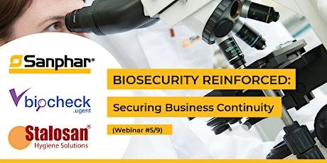 BIOSECURITY REINFORCED: Webinar #5/9 - External Biosecurity part 3 tickets