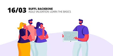 The BUFFL backbone: agile validation learn the basics tickets