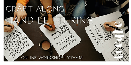 Online Craft Along: Hand Lettering Workshop: Y7-Y13 (1 session) tickets