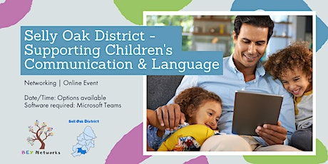Selly Oak District - Supporting Children's Communication & Language tickets