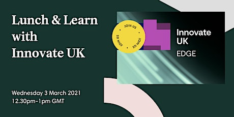 Lunch & Learn with Innovate UK tickets