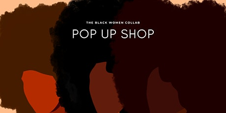 Black Women Collab Pop Up Shop  Feb 27th tickets