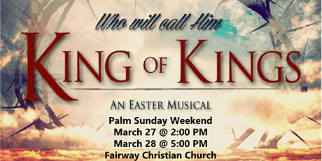 """""""Who Will Call Him King of Kings?"""" Easter Musical tickets"""