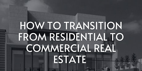 How To Transition From Residential To Commercial Real Estate tickets