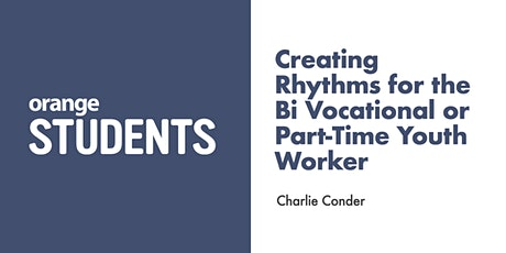 Creating Rhythms when you are a  Bi-Vocational or part time Youth Pastor tickets