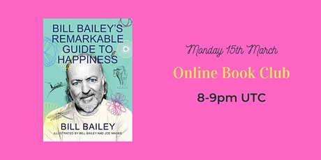 Online Book Club - Bill Bailey's Remarkable Guide to Happiness tickets