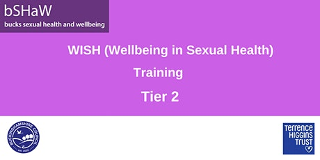 Wellbeing in Sexual Health (WISH) Training Tier 2 tickets