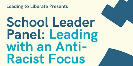 School Leader Panel: Leading with an Anti-Racist Focus tickets