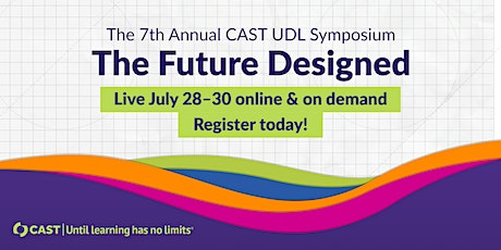 The 7th Annual CAST UDL Symposium: The Future Designed tickets
