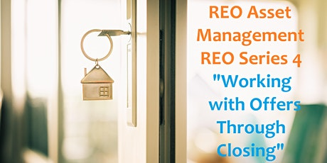 REO Series PART IV Working with Offers Through Closing - 3 HR CE Zoom tickets