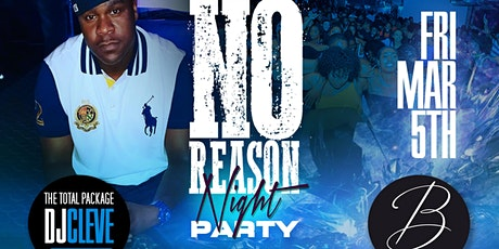 No Reason Nite Party (First Friday's) w/DJ Cleve tickets