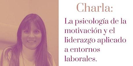 Charla: La psicología de la motivación y el liderazgo entradas