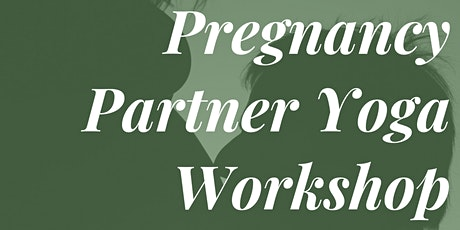 COUPLES PREGNANCY Yoga Workshop tickets