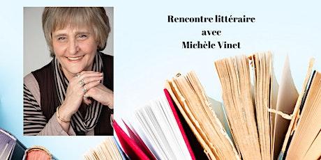 RENCONTRE LITTÉRAIRE AVEC / MEETING WITH THE NOVELIST MICHÈLE VINET billets