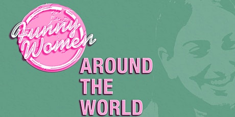 Funny Women Around The World tickets