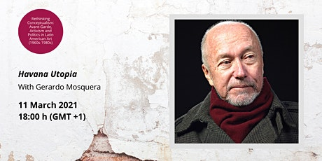 Gerardo Mosquera: Havana Utopia tickets