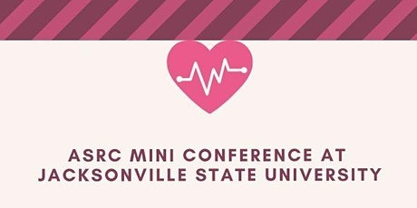 ASRC Mini-Conference at Jacksonville State University tickets
