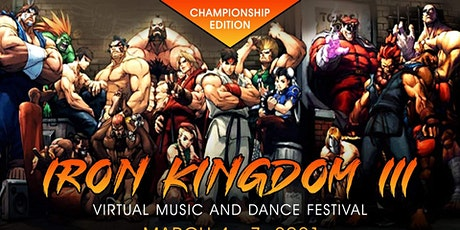 Iron Kingdom Virtual Music & Dance Festival Part 3 tickets