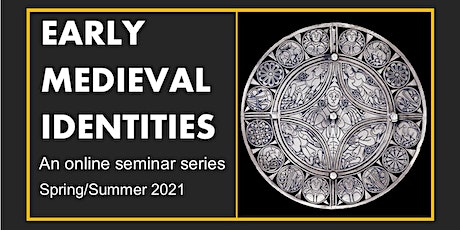 Early Medieval Identities, Seminar 1: Susan Oosthuizen tickets