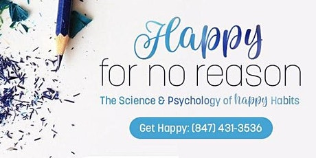 Happy for No Reason: Science to help  rewire your brain for happiness! (FB) tickets
