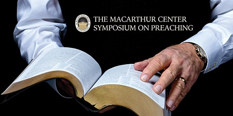 The MacArthur Center Symposium on Preaching tickets
