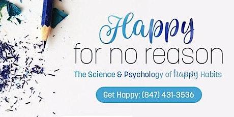 Happy for No Reason: Science to help rewire your brain for happiness! biglietti
