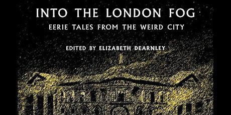 Into the London Fog with Elizabeth Dearnley tickets