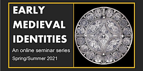 Early Medieval Identities, Seminar 4: Mary Rambaran-Olm tickets