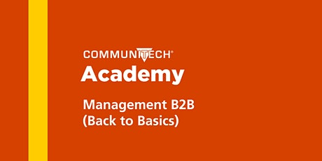 Communitech Academy: Management B2B (Back to Basics) Series - Fall 2021 tickets