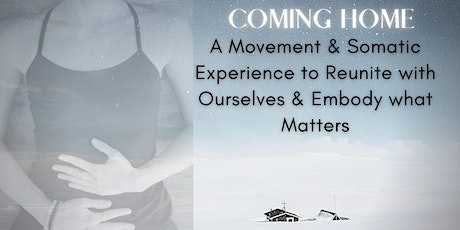 Coming Home: A Foundational Workshop for Embodied Transformation tickets