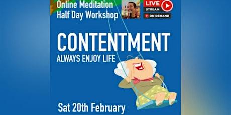 Contentment – Always enjoy life ( Meditation Workshop) tickets
