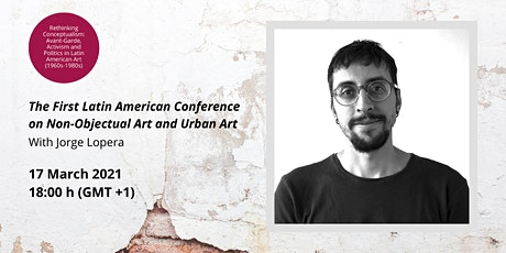 The First Latin American Conference on Non-Objectual Art and Urban Art tickets