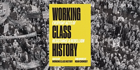 Working Class History: Everyday Acts of Resistance & Rebellion tickets