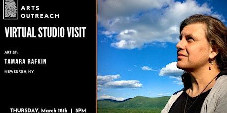 Virtual Studio Visit - Tamara Rafkin, Newburgh, NY biglietti