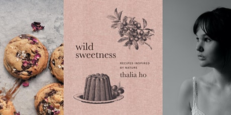 Wild Sweetness: Recipes Inspired by Nature tickets