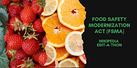 Food Safety Modernization Act Wikipedia Edit-a-thon tickets