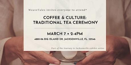 Journey to Jacksonville:  Tea Ceremony tickets