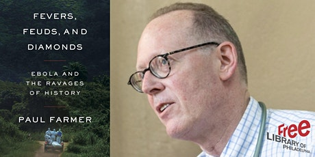 Paul Farmer   Fevers, Feuds, and Diamonds: Ebola and the Ravages of History tickets