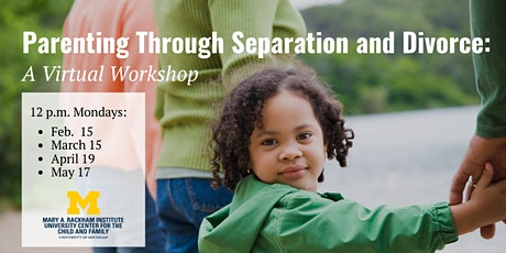 Parenting Through Separation and Divorce  Virtual Workshop - Spring 2021 tickets