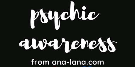 Channeling_Ana - Psychic Awareness Workshop Tickets