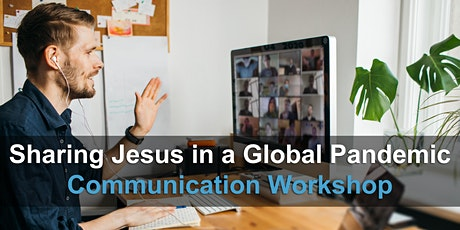 Sharing Jesus in a Global Pandemic — Communication Workshop tickets